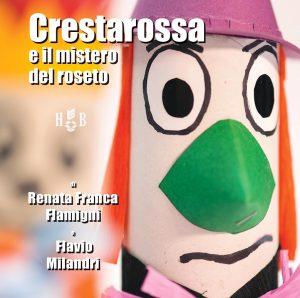 """Copertina del libro di favole """"Crestarossa e il mistero del roseto"""""""